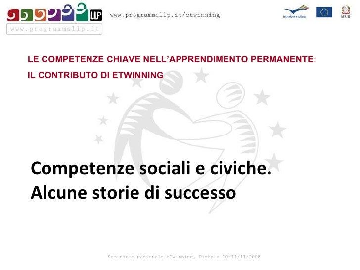 Competenze sociali e civiche.  Alcune storie di successo LE COMPETENZE CHIAVE NELL'APPRENDIMENTO PERMANENTE: IL CONTRIBUTO...