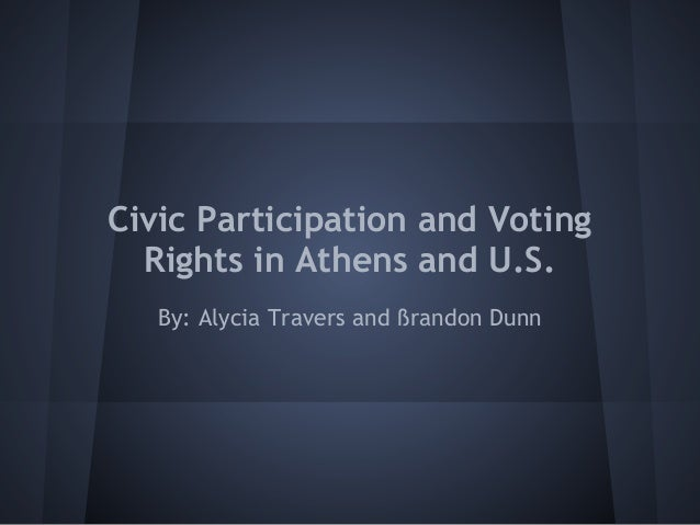 Civic Participation and Voting  Rights in Athens and U.S.   By: Alycia Travers and ßrandon Dunn