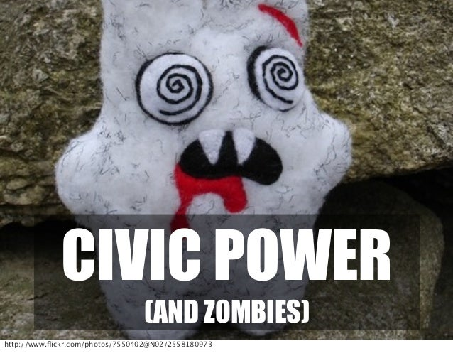 CIVIC POWER (AND ZOMBIES) http://www.flickr.com/photos/7550402@N02/2558180973