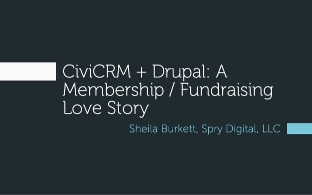 CiviCRM + Drupal: A Membership / Fundraising Love Story