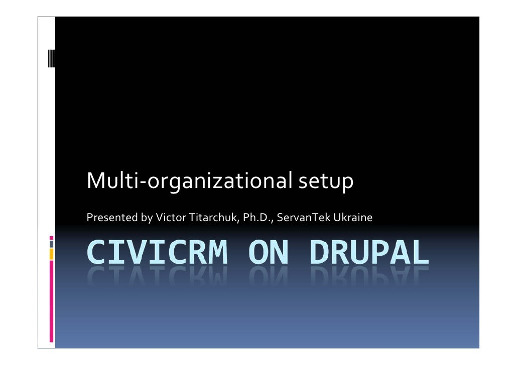 Multi‐organizationalsetup PresentedbyVictorTitarchuk,Ph.D.,ServanTekUkraine