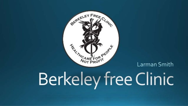 http://www.berkeleyfreeclinic.org/ Location: Berkeley Free Clinic 2339 Durant Avenue Berkeley, CA 94704