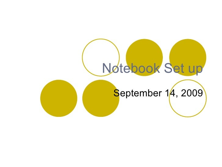 Notebook Set up September 14, 2009