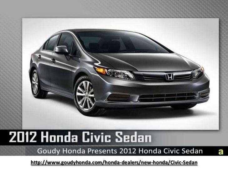 http://www.goudyhonda.com/honda-dealers/new-honda/Civic-Sedan<br />