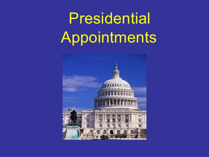 Presidential Appointments