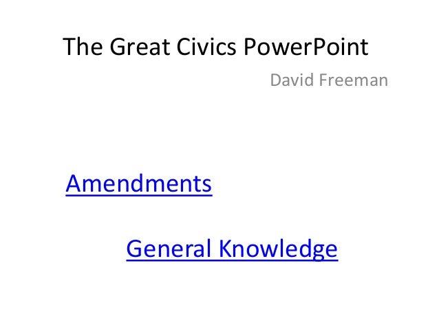 The Great Civics PowerPoint David Freeman  Amendments General Knowledge
