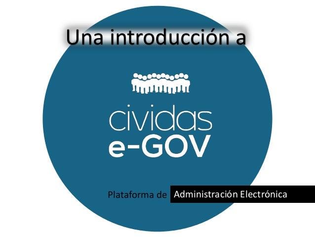 Plataforma de Administración Electrónica Una introducción a