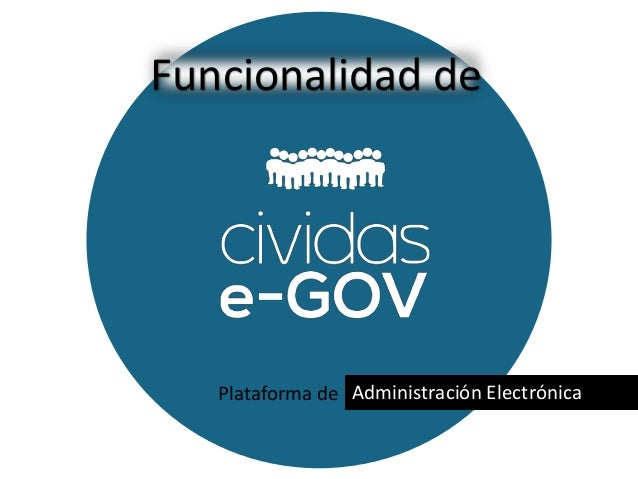Plataforma de Administración Electrónica Funcionalidad de
