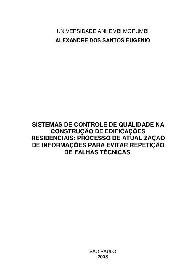 UNIVERSIDADE ANHEMBI MORUMBI ALEXANDRE DOS SANTOS EUGENIO SISTEMAS DE CONTROLE DE QUALIDADE NA CONSTRUÇÃO DE EDIFICAÇÕES R...