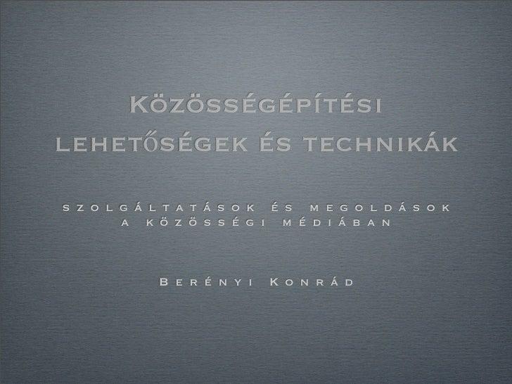 Közösségépítésilehetőségek és technikáks z o l g á l t a t á s o k é s m e g o l d á s o k        a k ö z ö s s é g i m é ...
