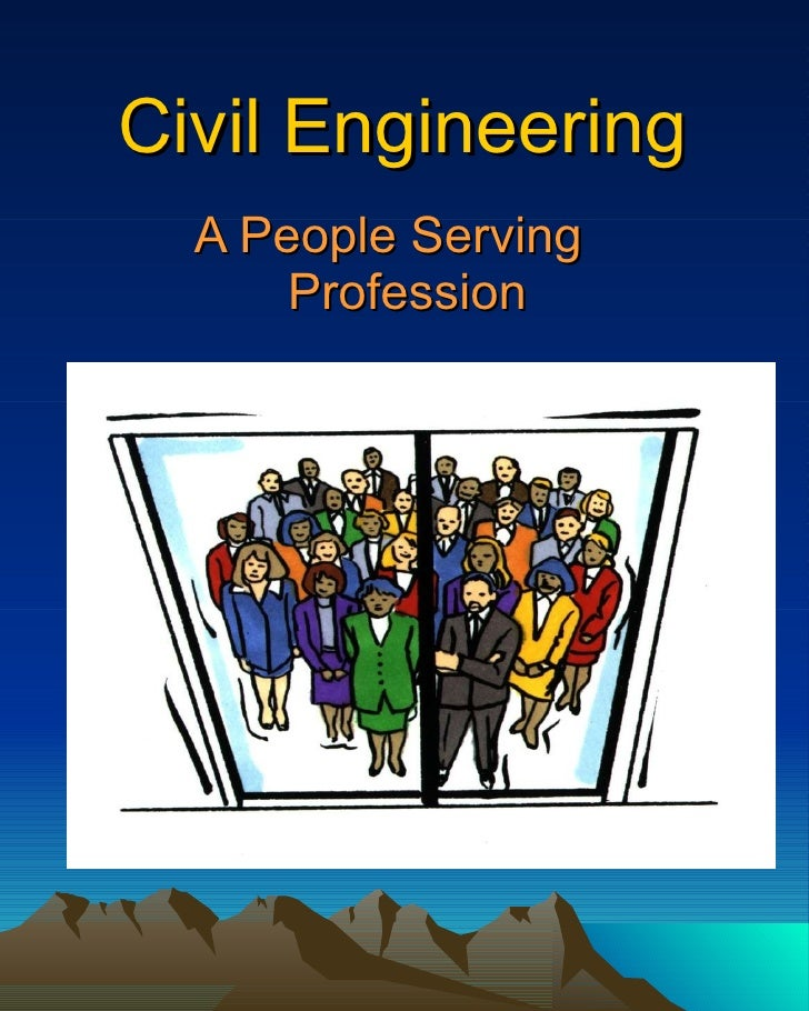 Civil Engineering A People Serving Profession