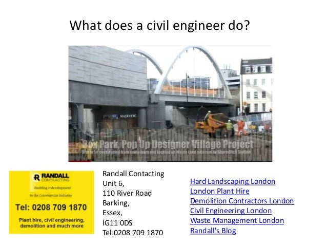 What does a civil engineer do?     Randall Contacting     Unit 6,              Hard Landscaping London     110 River Road ...