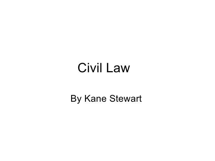 Civil Law  By Kane Stewart