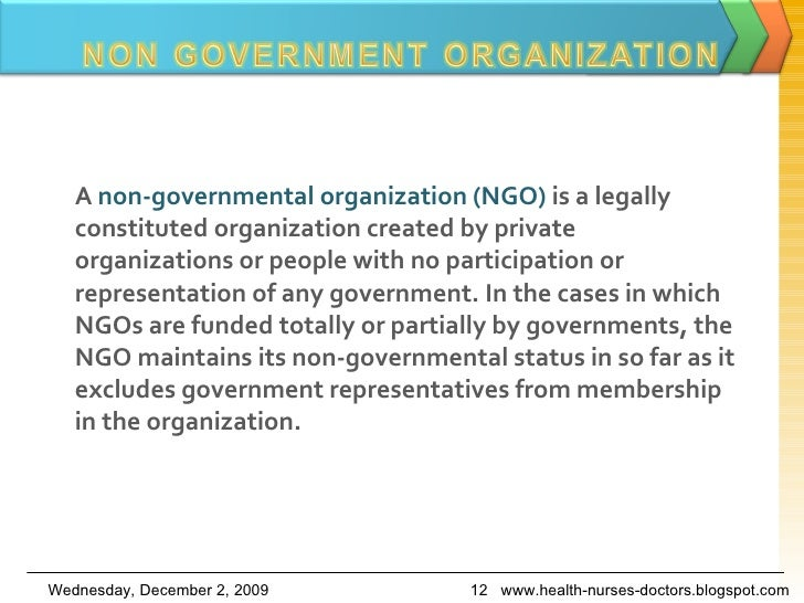 A non-governmental   organization(NGO)  is a legally constituted organization created by private organizations or people...