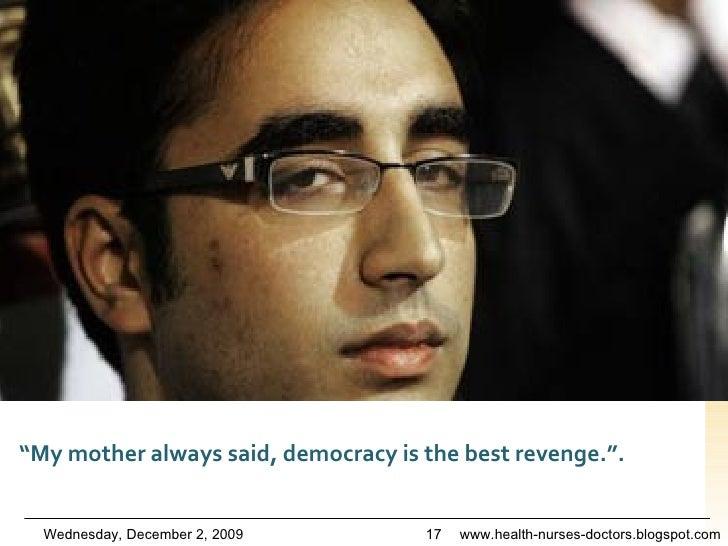 """ My mother always said, democracy is the best revenge."".  www.dailymail.co.uk/news/article-494420/Musha...   Sunday, June..."