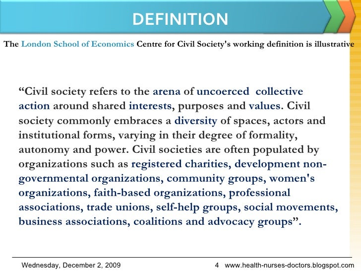 """DEFINITION www.health-nurses-doctors.blogspot.com """" Civil society refers to the  arena  of  uncoerced   collective   acti..."""