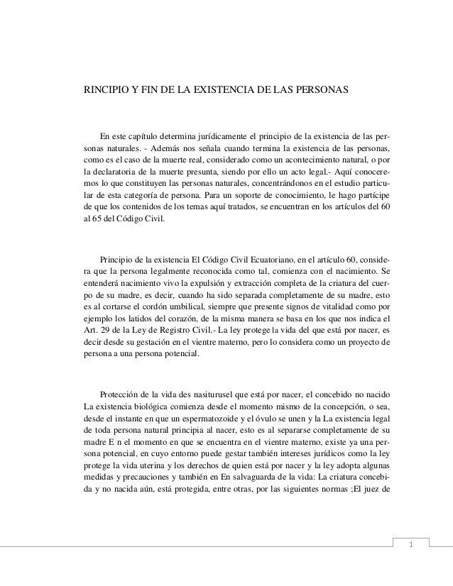 RINCIPIO Y FIN DE LA EXISTENCIA DE LAS PERSONAS     En este capítulo determina jurídicamente el principio de la existencia...