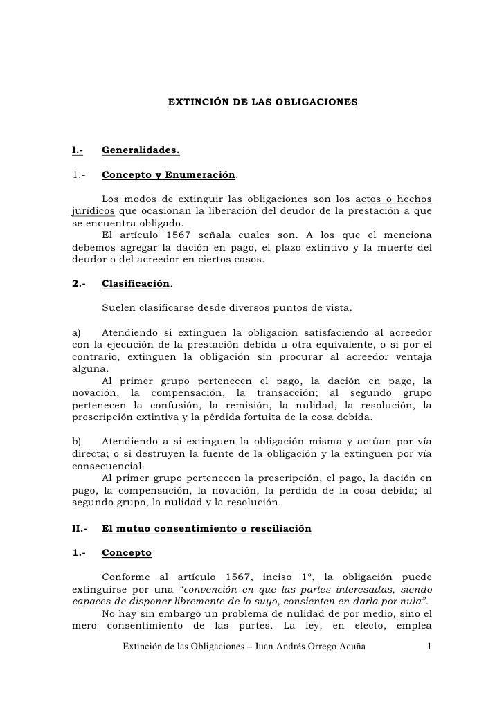 EXTINCIÓN DE LAS OBLIGACIONES    I.-    Generalidades.  1.-    Concepto y Enumeración.         Los modos de extinguir las ...