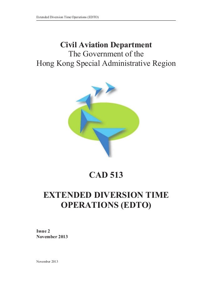 Extended Diversion Time Operations (EDTO)  Civil Aviation Department The Government of the Hong Kong Special Administrativ...