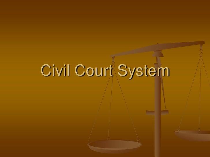 Civil Court System<br />