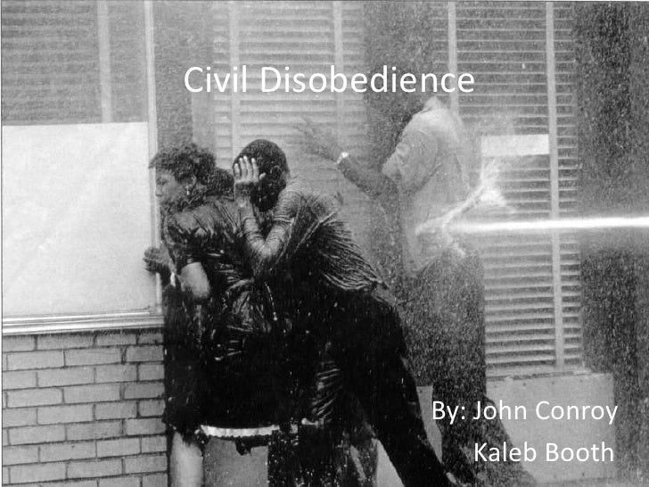 Civil Disobedience<br />By: John Conroy <br />Kaleb Booth<br />