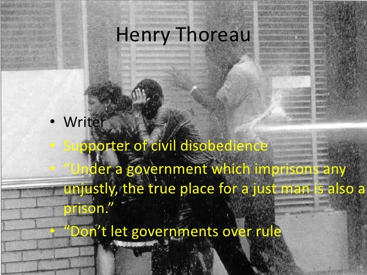 """Henry Thoreau<br />Writer<br />Supporter of civil disobedience<br />""""Under a government which imprisons any unjustly, the ..."""