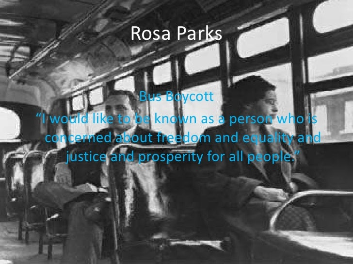 """Rosa Parks<br />Bus Boycott<br />""""I would like to be known as a person who is concerned about freedom and equality and jus..."""
