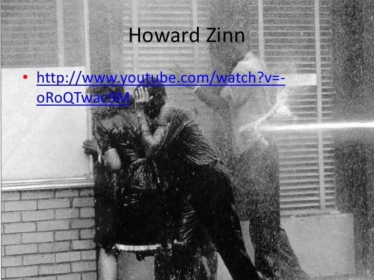 Howard Zinn<br />http://www.youtube.com/watch?v=-oRoQTwac9M<br />