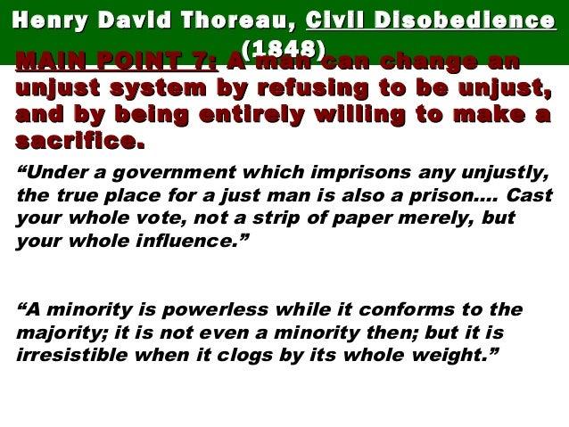 Henry David Thoreau,Henry David Thoreau, Civil DisobedienceCivil Disobedience (1848)(1848)MAIN POINT 7:MAIN POINT 7: A man...