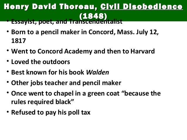Henry David Thoreau,Henry David Thoreau, Civil DisobedienceCivil Disobedience (1848)(1848) • Essayist, poet, and Transcend...