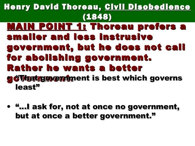 Henry David Thoreau,Henry David Thoreau, Civil DisobedienceCivil Disobedience (1848)(1848) MAIN POINT 1:MAIN POINT 1: Thor...