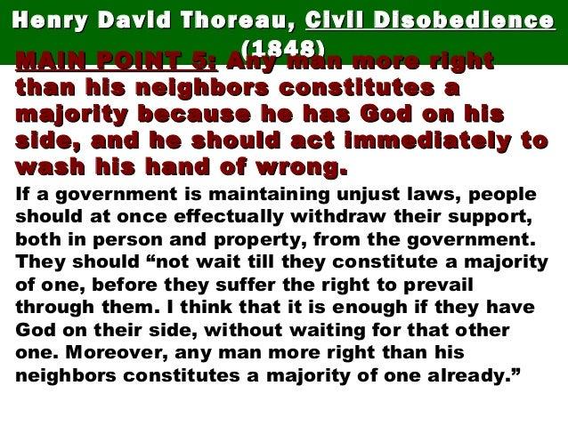 Henry David Thoreau,Henry David Thoreau, Civil DisobedienceCivil Disobedience (1848)(1848)MAIN POINT 5:MAIN POINT 5: Any m...