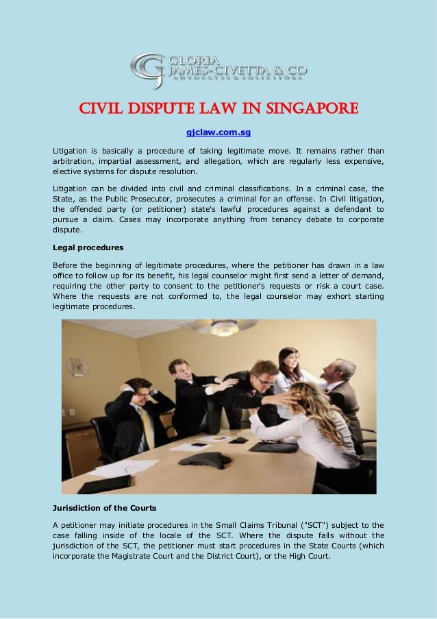 Civil Dispute Law in Singapore gjclaw.com.sg Litigation is basically a procedure of taking legitimate move. It remains rat...