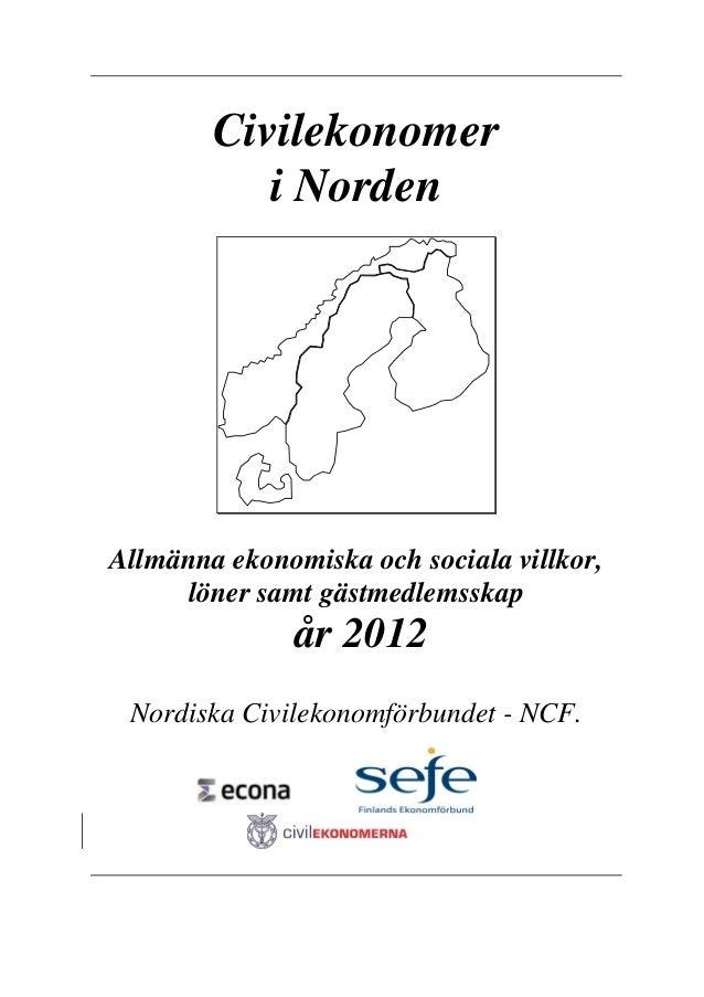 Civilekonomer i Norden  Allmänna ekonomiska och sociala villkor, löner samt gästmedlemsskap  år 2012 Nordiska Civilekonomf...
