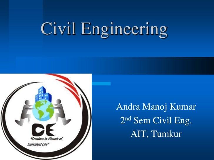 Civil Engineering          Andra Manoj Kumar           2nd Sem Civil Eng.              AIT, Tumkur