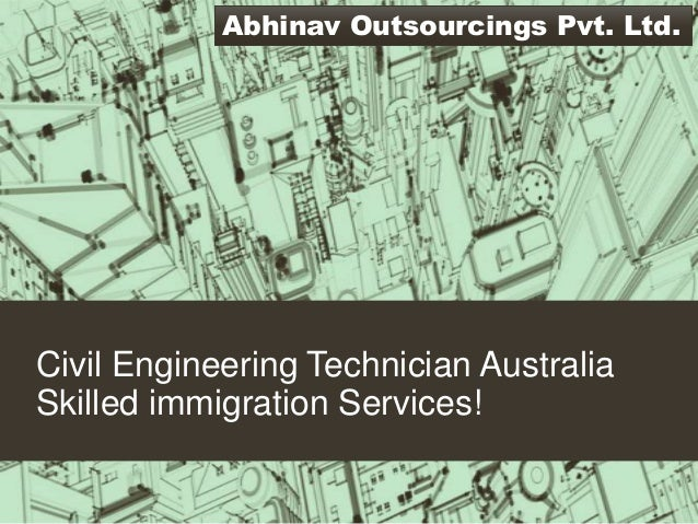 Civil Engineering Technician Australia Skilled immigration Services! Abhinav Outsourcings Pvt. Ltd.