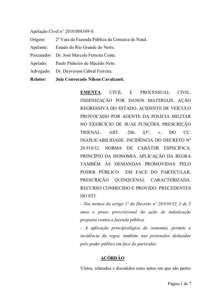 Apelação Cível n° 2010.008349-0.Origem:      2ª Vara da Fazenda Pública da Comarca de Natal.Apelante:    Estado do Rio Gra...