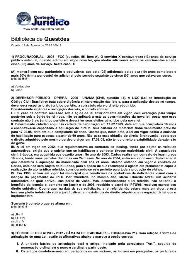www.conteudojuridico.com.br BibliotecadeQuestões Quarta,19deAgostode201516h19 1)PROCURADOR/AL2008FCC(que...
