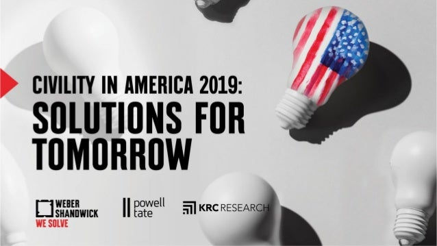 2 Introduction Weber Shandwick, in partnership with Powell Tate and KRC Research, began exploring civil discourse in the p...