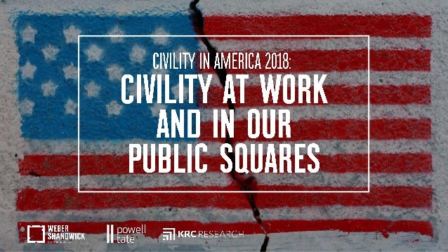 have conducted Civility in America: A Nationwide Survey annually since 2010. In this eighth edition of Civility in America...