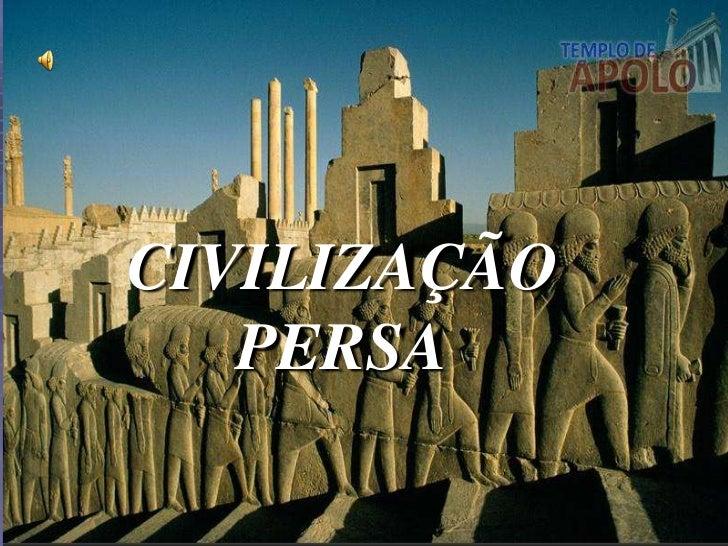 CIVILIZAÇÃO PERSA<br />