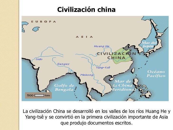 Civilización chinaLa civilización China se desarrolló en los valles de los ríos Huang He y Yang-tsê y se convirtió en la p...