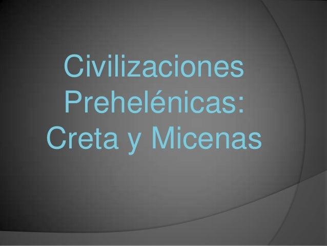 CivilizacionesPrehelénicas:Creta y Micenas