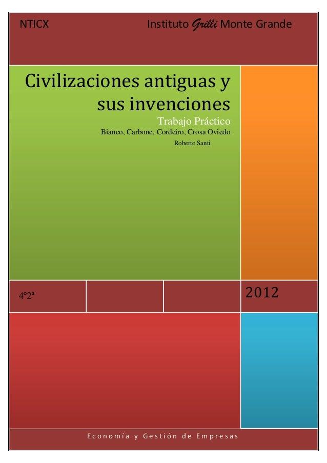 NTICX                  Instituto Grilli Monte Grande Civilizaciones antiguas y          sus invenciones                   ...