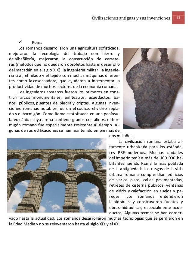 Civilizaciones antiguas y sus invenciones      13              Roma      Los romanos desarrollaron una agricultura sofist...