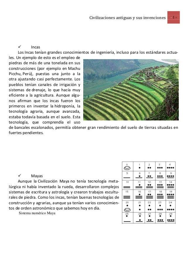 Civilizaciones antiguas y sus invenciones   -1-             Incas      Los Incas tenían grandes conocimientos de ingenier...