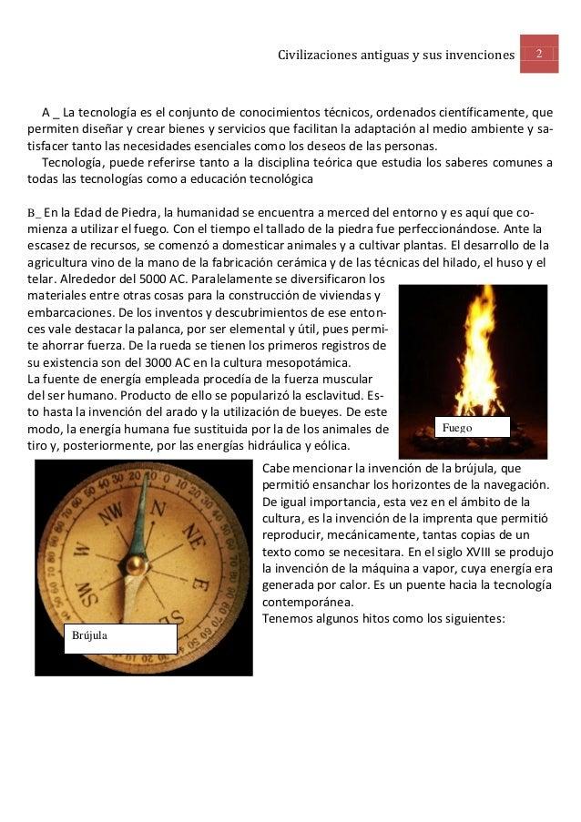 Civilizaciones antiguas y sus invenciones       2   A _ La tecnología es el conjunto de conocimientos técnicos, ordenados ...