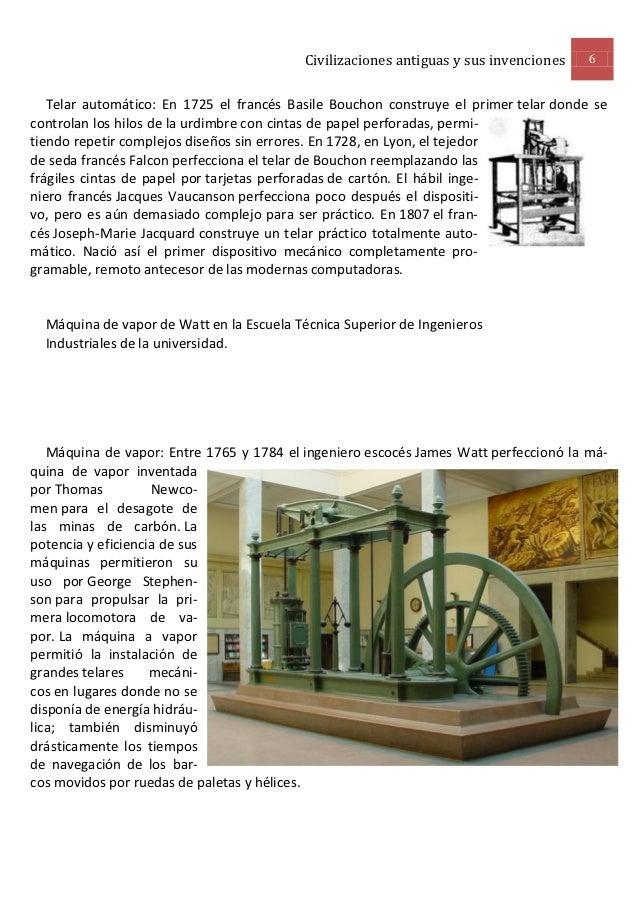 Civilizaciones antiguas y sus invenciones   6   Telar automático: En 1725 el francés Basile Bouchon construye el primer te...