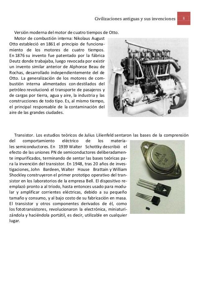 Civilizaciones antiguas y sus invenciones     8   Versión moderna del motor de cuatro tiempos de Otto.   Motor de combusti...