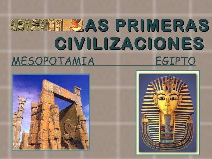 LAS PRIMERAS  CIVILIZACIONES  MESOPOTAMIA  EGIPTO